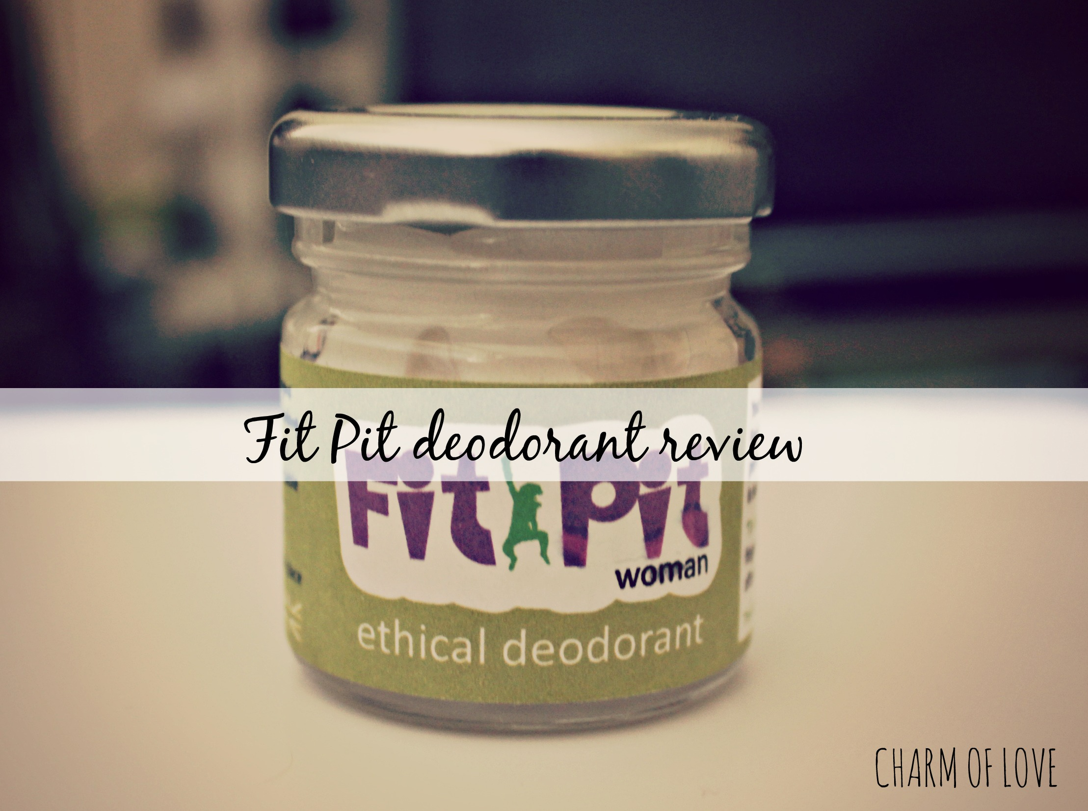 Fit Pit deodorant review – Charm of Love