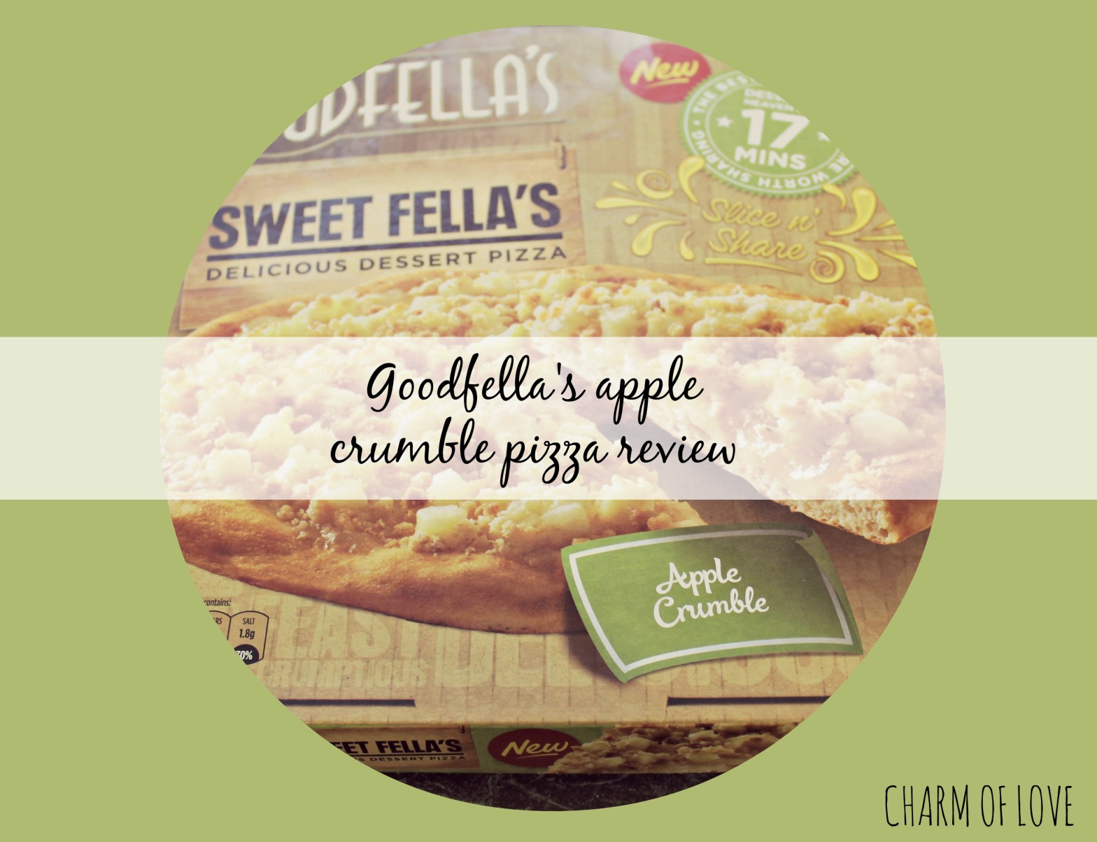 Goodfellas Apple Crumble Pizza Review Charm Of Love